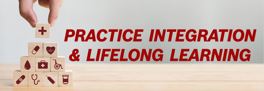 Practice Integration & Lifelong Learning